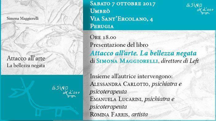 """PRESENTAZIONE DEL LIBRO """"Attacco all'arte. La bellezza negata"""" di Simona Maggiorelli per L'Asino d'oro edizioni"""
